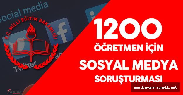 1200 Öğretmen için Sosyal Medya Soruşturması
