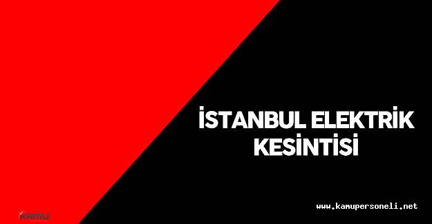 12 Haziran İstanbul'da Elektrik Kesintisi Yaşanacak Semtler ve Mahalleler