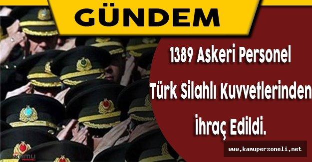 1389 Askeri Personeli TSK'dan İhraç Edildi