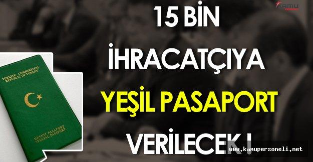 15 Bin İhracatçıya Yeşil Pasaport Verilecek!
