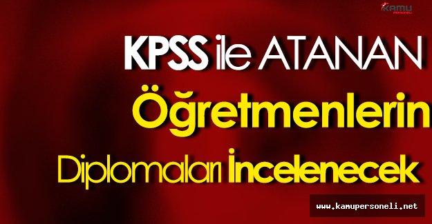 1999' dan Sonra KPSS ile Atanan Tüm Öğretmenler İncelemeye Alındı!