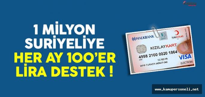 1 Milyon Suriyeliye Her Ay 100'er TL Destek !