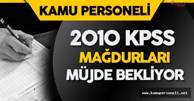 2010 KPSS Mağdurları için Bir Çalışma Yapılacak Mı?