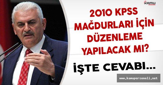 2010 KPSS Mağdurları İçin Düzenleme Yapılıp Yapılmayacağı Başbakan Yıldırım'a Soruldu