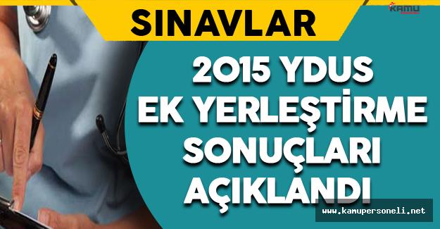 2015 YDUS Ek Yerleştirme Sonuçları Açıklandı