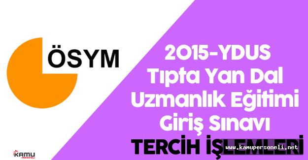 2015 YDUS Tercih İşlemleri (Dava Süreci Sona Erenler) Başladı ( 2015 YDUS Tercih Tablosu)