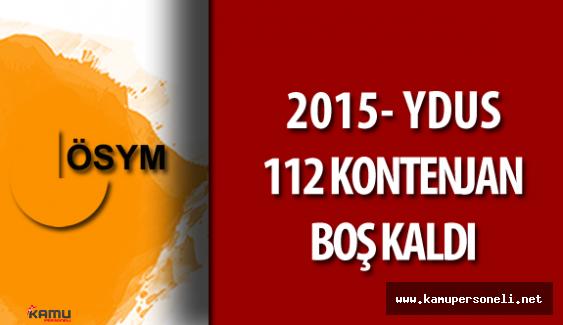 2015 YDUS Yerleştirme Sonuçlarına Göre 112 Kontenjan Açıkta Kaldı