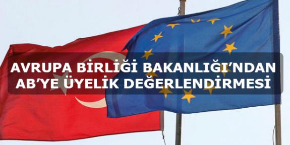Avrupa Birliği Bakanlığı'ndan AB'ye Üyelik Süreci Değerlendirmesi