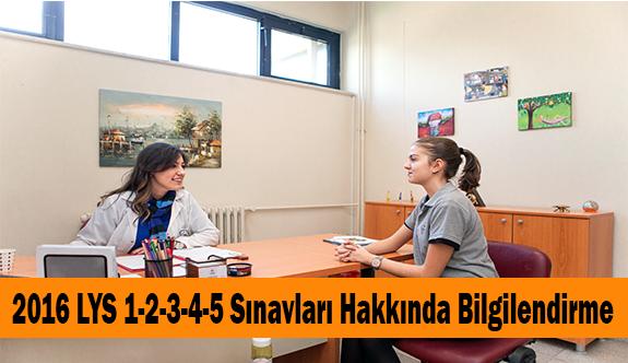 2016 LYS 1-2-3-4-5 Sınavları Hakkında Bilgilendirme