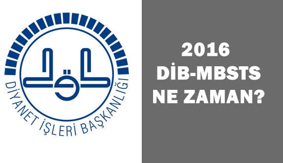 2016 DİB-MBSTS Ne Zaman?