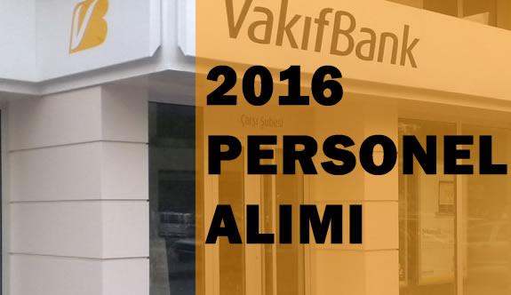 2016 Vakıfbank Personel Alımı Ne zaman?