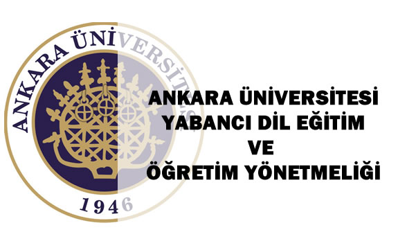 Ankara Üniversitesi Yabancı Dil Eğitim ve Öğretim Yönetmeliği