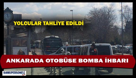 Ankarada Otobüse Bomba İhbarı