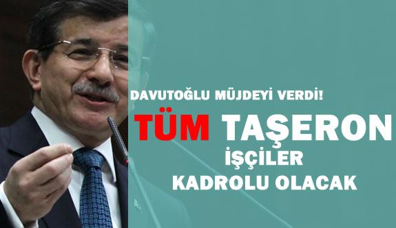 """Başbakan Davutoğlu:  """"Tüm Taşeron İşçiler Kadroya Alınacak!"""""""