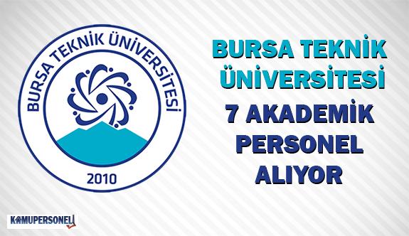 Bursa Teknik Üniversitesi 7 Akademik Personel Alıyor