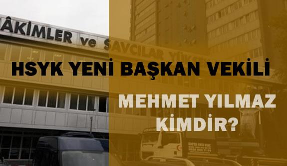 HSYK Yeni Başkanvekili Mehmet Yılmaz Kimdir?