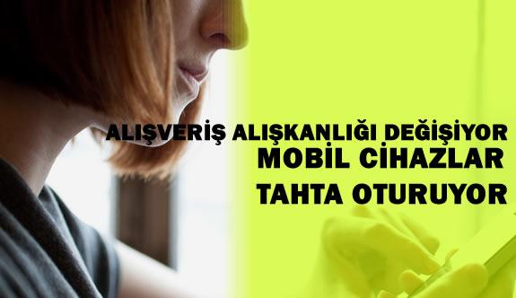 İnternet Alışverişlerinde Mobil Cihazların Önemi Artıyor