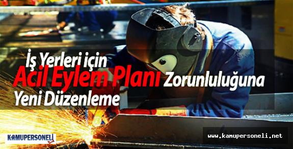 İşyerleri İçin Acil Eylem Planı Zorunluluğuna Yeni Düzenleme