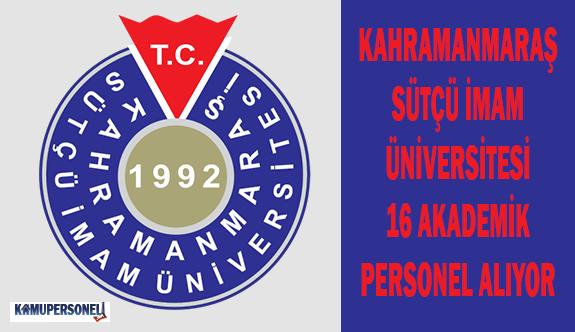 Kahramanmaraş Sütçü İmam Üniversitesi 16 Akademik Personel Alıyor