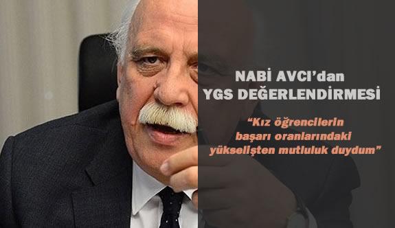 Milli Eğitim Bakanı Nabi Avcı'dan YGS Değerlendirmesi