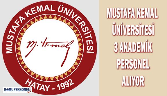 Mustafa Kemal Üniversitesi 3 Akademik Personel Alıyor