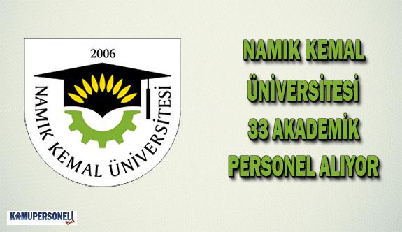 Namık Kemal Üniversitesi 33 Akademik Personel Alıyor