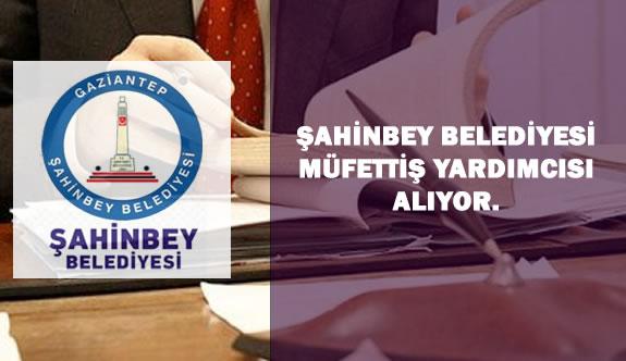 Şahinbey Belediye Başkanlığı Müfettiş Yardımcılığı Giriş Sınavı Duyurusu (DPB)