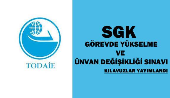SGK GYS Görevde Yükselme ve Ünvan Değişikliği Sınav Kılavuzları Yayımlandı