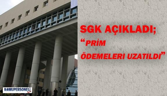 SGK Prim Ödemeleri ve Belge Verme İçin Son Tarihi Erteledi