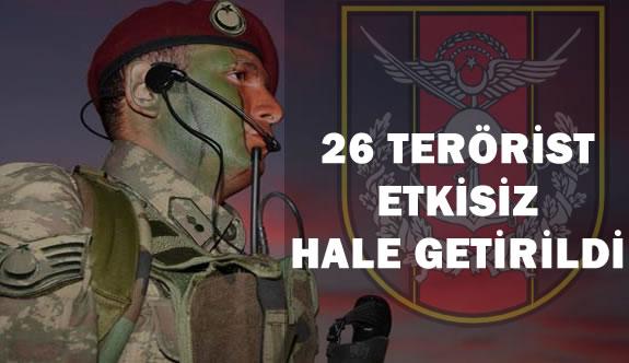 """TSK :  """"26 Terörist Etkisiz Hale Getirildi"""""""