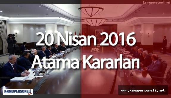 20 Nisan 2016 Atama ve Görevden Alma Kararları