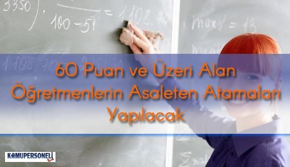 60 Puanı Geçen Öğretmen Adaylarının Asaleten Atamaları Yapılacak