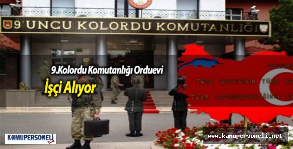 9. Kolordu Komutanlığı Orduevi İşçi Alıyor