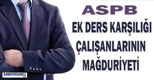 ASPB Ek Ders Karşılığı Çalışanlarının Mağduriyeti