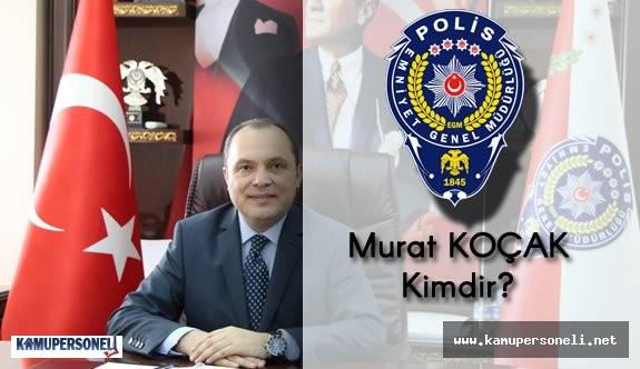 Emniyet Genel Müdürlüğü Asayiş Dairesi Başkanı Murat KOÇAK Kimdir?