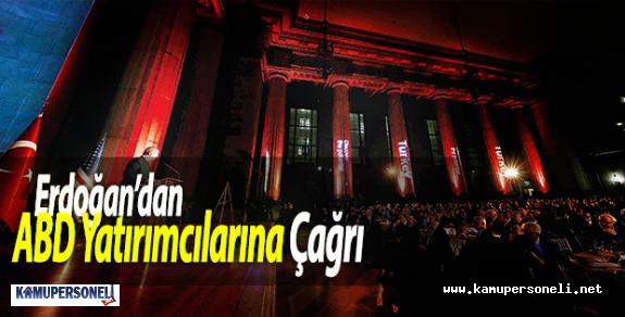 Erdoğan'dan ABD Yatırımcılarına Çağrı