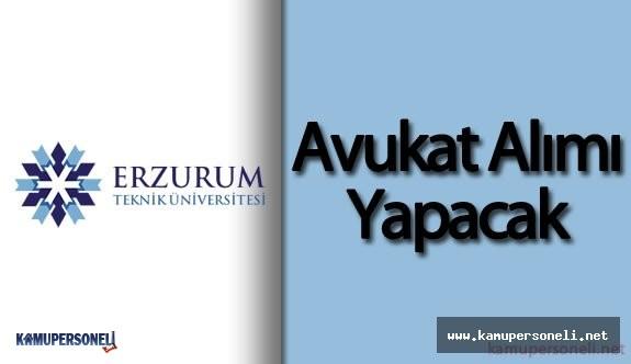 Erzurum Teknik Üniversitesi Avukat Alacak