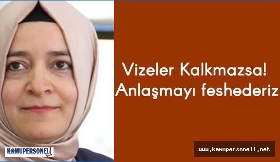 """Fatma Betül Kaya :""""Vizeler Kalkmazsa Mülteci Anlaşmasını Feshederiz"""""""