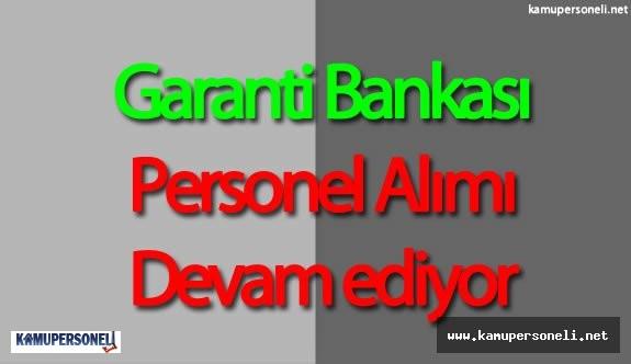 Garanti Bankası Personel Alımı Başvurular Devam Ediyor