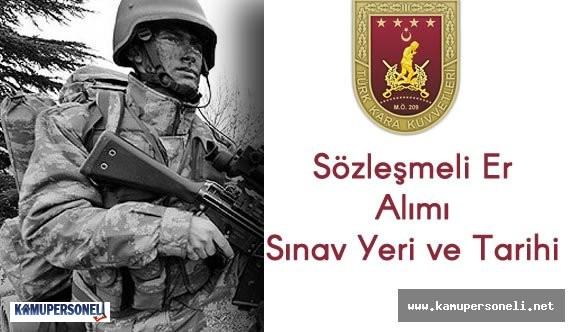 Kara Kuvvetleri Komutanlığı (KKK) Sözleşmeli Er Alımı Sınav Tarihi ve Sınav Yeri