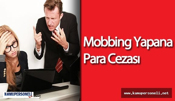 Mobbing Yapanlara 15 Bin TL Para Cezası