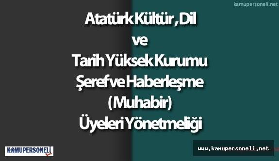 Resmi Gazete  Atatürk Kültür , Dil ve Tarih Yüksek Kurumu Şeref ve Haberleşme ( Muhabir) Üyeleri Yönetmeliği