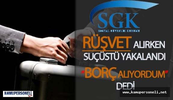 Sosyal Güvenlik Kurumu (SGK) Rüşvet Skandalı İle Çalkalandı ( SGK Müfettişi Suç Üstü Yakalandı! )