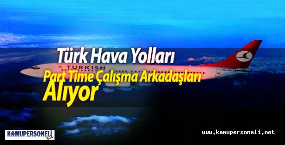 Türk Hava Yolları Part Time Çalışma Arkadaşları Alıyor