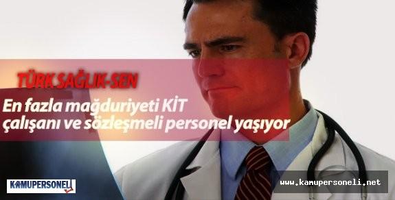 """Türk Sağlık-Sen """"En fazla mağduriyeti KİT çalışanı ve sözleşmeli personel yaşıyor"""""""