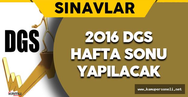 2016 DGS Hafta Sonu Yapılacak