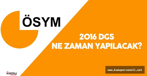 2016 DGS Ne Zaman Yapılacak?
