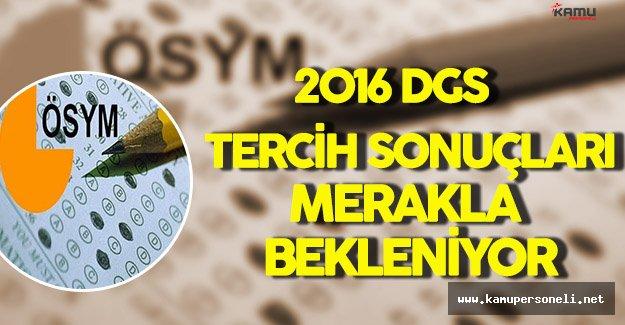 2016 DGS Tercih Sonuçları Merakla Bekleniyor !