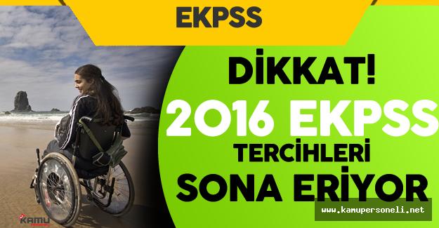 2016 EKPSS Tercihleri için Son Gün ! Engelli Memur Yerleştirme Sonuçları Ne Zaman Açıklanır?