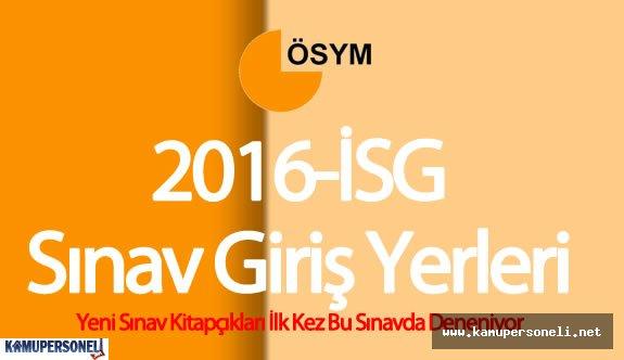 2016 İSG 1. Dönem Sınav Yerleri ÖSYM Tarafından Açıklandı